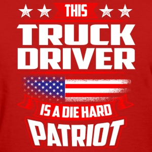 4th Of July Truck Driver Die Hard Patriot Gift T-Shirts - Women's T-Shirt