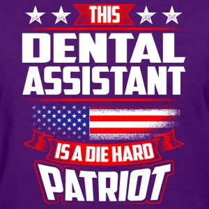 4th Of July Dental Assistant Die Hard Patriot Gift T-Shirts - Women's T-Shirt