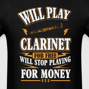 Will Play Clarinet For Free T-Shirts - Men's T-Shirt