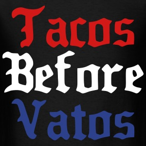 Tacos Before Vatos T-Shirts - Men's T-Shirt