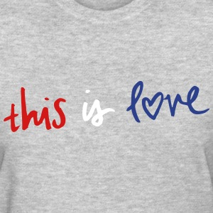 this is love T-Shirts - Women's T-Shirt