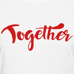 Together T-Shirts - Women's T-Shirt