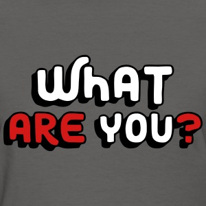 What Are You? Filled T-Shirts - Women's T-Shirt