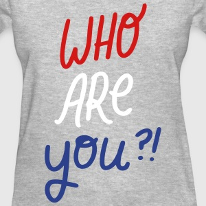 who are you?l T-Shirts - Women's T-Shirt