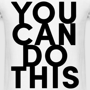 You Can Do This T-Shirts - Men's T-Shirt