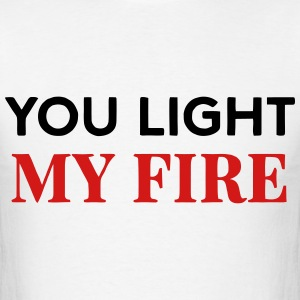 You Light My Fire T-Shirts - Men's T-Shirt