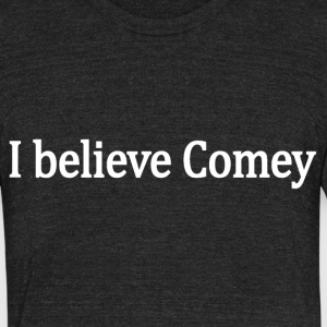 I believe James Comey - Unisex Tri-Blend T-Shirt by American Apparel