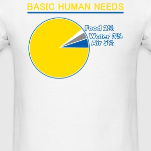 Basic Human Needs - Men's T-Shirt