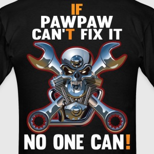 IF PAWPAW CAN'T FIX IT! T-Shirts - Men's T-Shirt