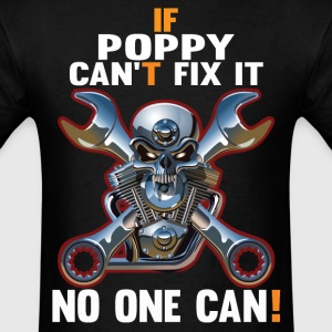 IF POPPY CAN'T FIX IT! T-Shirts - Men's T-Shirt