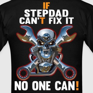 IF STEPDAD CAN'T FIX IT! T-Shirts - Men's T-Shirt