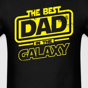 The Best Dad In The Galaxy T-Shirts - Men's T-Shirt