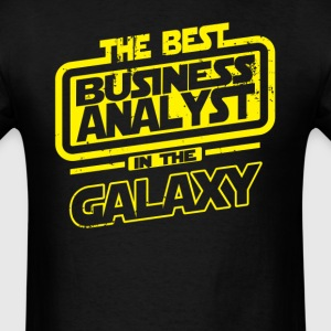 The Best Business Analyst In The Galaxy T-Shirts - Men's T-Shirt