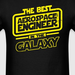 The Best Aerospace Engineer in The Galaxy T-Shirts - Men's T-Shirt