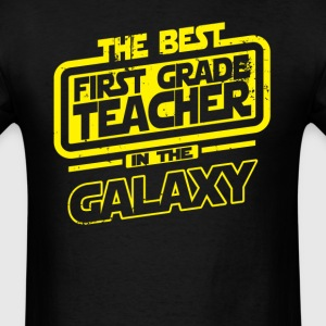 The Best First Grade Teacher In The Galaxy T-Shirts - Men's T-Shirt