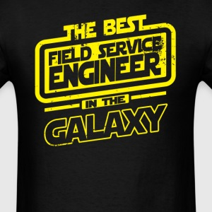 The Best Field Service Engineer In The Galaxy T-Shirts - Men's T-Shirt