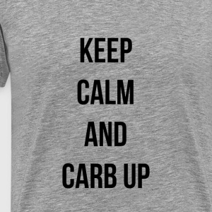 Keep Calm And Carb Up - Men's Premium T-Shirt