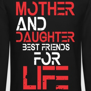 Mother and Daughter best friends for life Long Sleeve Shirts - Crewneck Sweatshirt