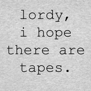 Comey Lordy Quote I Hope There Are Tapes  - Men's 50/50 T-Shirt