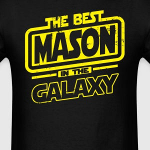 The Best Mason In The Galaxy T-Shirts - Men's T-Shirt
