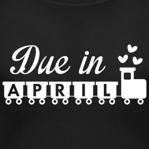 Due In April - Women's Maternity T-Shirt