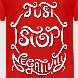 Just Stop Negativity Kids' Shirts - Kids' Premium T-Shirt