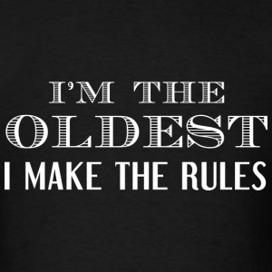 I'm The Oldest - Men's T-Shirt