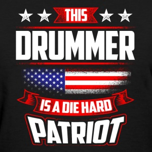 4th Of July - Die Hard Patriot Drummer Gift  T-Shirts - Women's T-Shirt