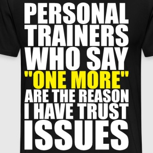 Personal Trainers And Trust Issues T-Shirts - Men's Premium T-Shirt