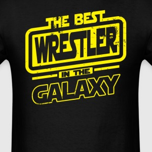 The Best Wrestler In The Galaxy T-Shirts - Men's T-Shirt
