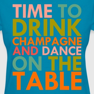 Time To Drink Champagne - Women's T-Shirt