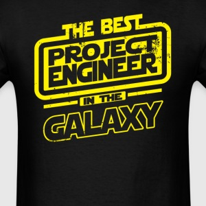 The Best Project Engineer In The Galaxy T-Shirts - Men's T-Shirt