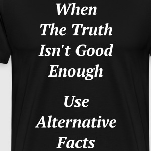 Alternative Facts Anti Trump - Men's Premium T-Shirt