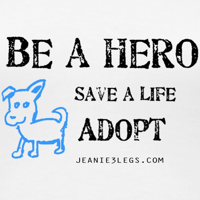Women's - Be A Hero. Save A Life. Adopt.