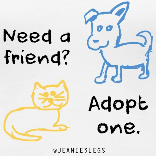 Women's - Adopt A Friend, Dog & Cat Graphic
