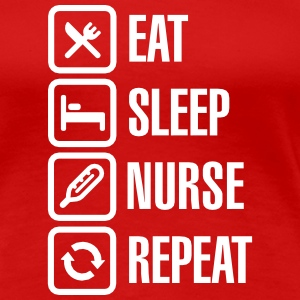 Eat Sleep Nurse Repeat T-Shirts - Women's Premium T-Shirt