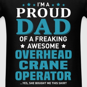 Overhead Crane Operator's Dad - Men's T-Shirt