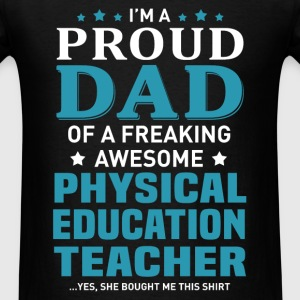 Physical Education Teacher's Dad - Men's T-Shirt