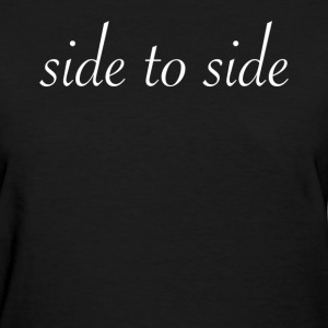 Side to Side T-Shirts - Women's T-Shirt