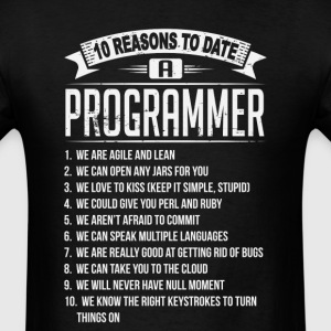 10 Reasons To Date a Programmer T-Shirts - Men's T-Shirt