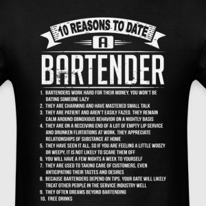 10 Reasons To Date a Bartender T-Shirts - Men's T-Shirt