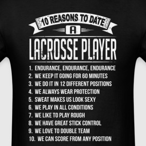 10 Reasons To Date a Lacrosse Player T-Shirts - Men's T-Shirt