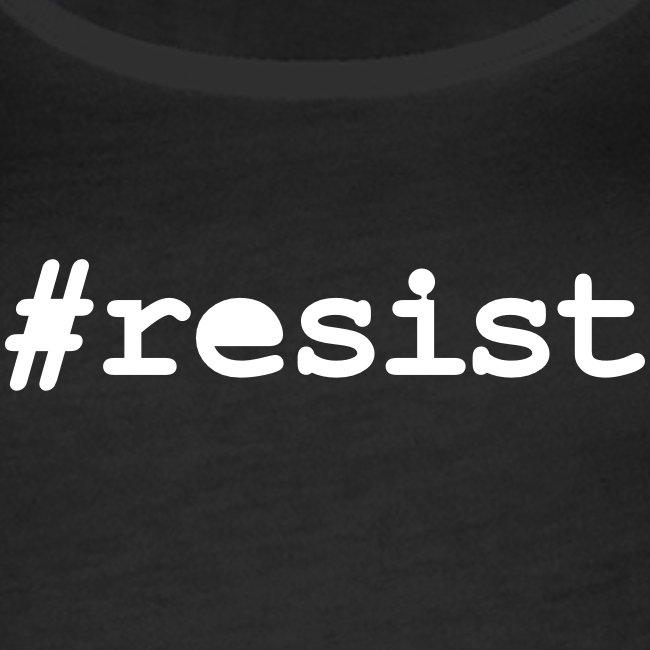 * hashtag Resist * #resist