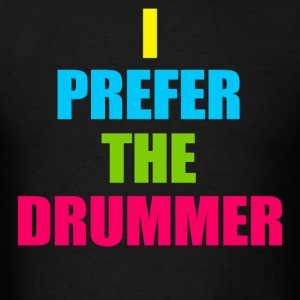 i prefer the drummer - Men's T-Shirt