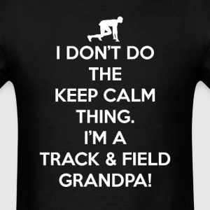 Track Field Can't Keep Calm Grandpa T-Shirts - Men's T-Shirt