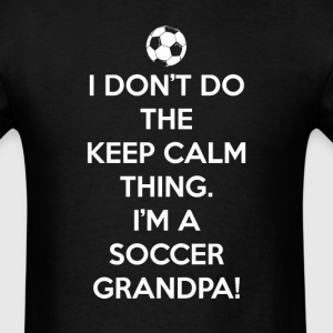 Soccer Can't Keep Calm Grandpa T-Shirts - Men's T-Shirt