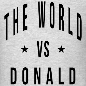 the world vs donald T-Shirts - Men's T-Shirt