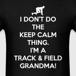 Track _ Field Can't Keep Calm Grandma T-Shirts - Men's T-Shirt