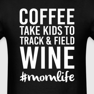 Coffee Take Kids to Track & Field Wine T-Shirts - Men's T-Shirt