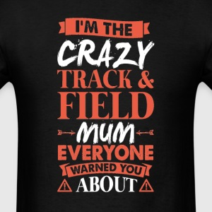 Crazy Track & Field Mum Everyone Warned T-Shirts - Men's T-Shirt